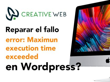 "Corregir error en WordPress ""Maximum execution time of 30 seconds exceeded"""