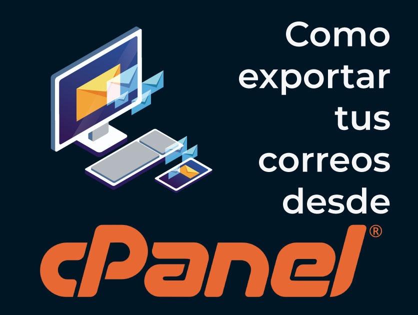 Como Exportar Los Correos de una cuenta CPanel